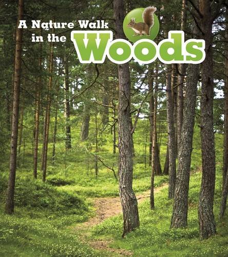 A Nature Walk in the Woods (Read and Learn: Nature Walks): Spilsbury, Louise, Spilsbury, Richard