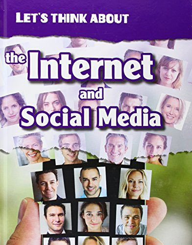 Let's Think About the Internet and Social Media (Infosearch: Let's Think About): Woolf, ...