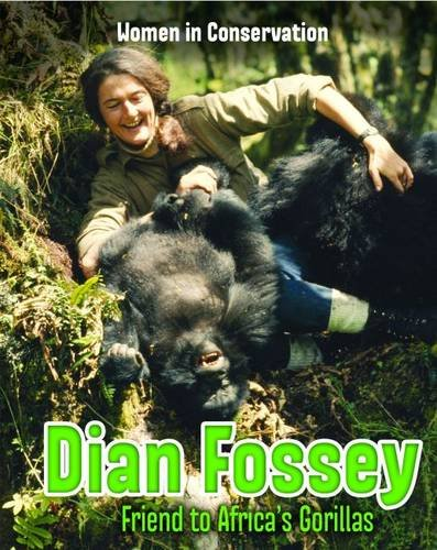 9781406283365: Dian Fossey (Infosearch: Women in Conservation)