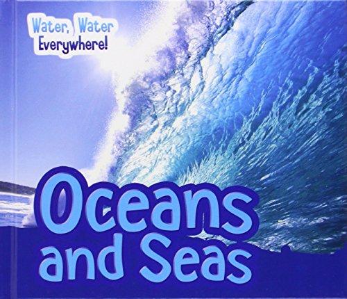 Oceans and Seas (Water, Water Everywhere!): Leake, Diyan