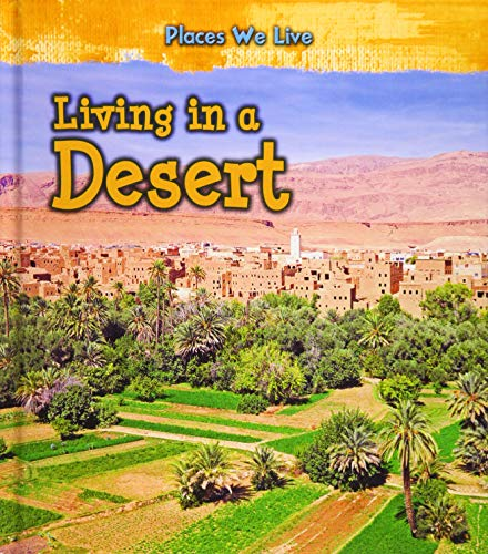 9781406287752: Living in a Desert (Places We Live)