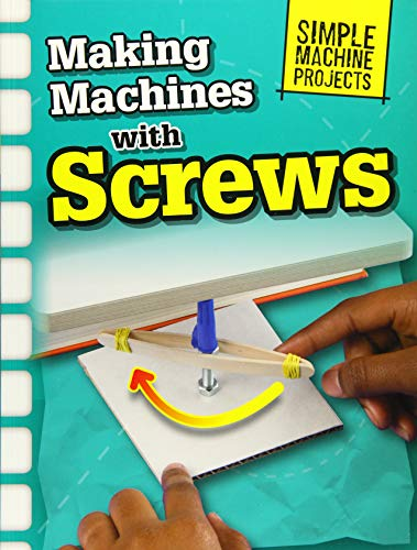 9781406289367: Making Machines with Screws (Raintree Perspectives: Simple Machine Projects)