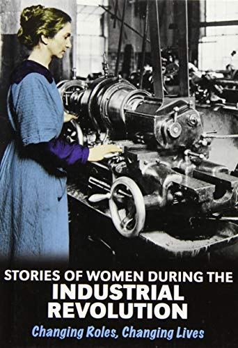 9781406289466: Stories of Women During the Industrial Revolution (Middle School Nonfiction: Women's Stories from History)