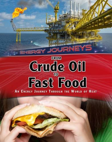 9781406289633: From Crude Oil to Fast Food (Infosearch: Energy Journeys)