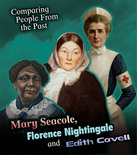 9781406289961: Mary Seacole, Florence Nightingale and Edith Cavell (Young Explorer: Comparing People from the Past)