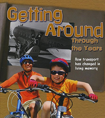 9781406290189: Getting Around Through the Years: How Transport Has Changed in Living Memory (Read and Learn: History in Living Memory)