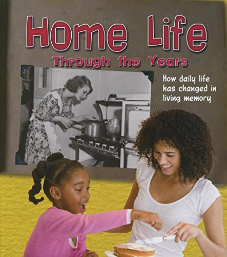 9781406290196: Home Life Through the Years (Read and Learn: History in Living Memory)