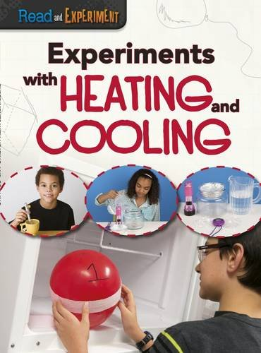 9781406290455: Experiments with Heating and Cooling (Raintree Perspectives: Read and Experiment)