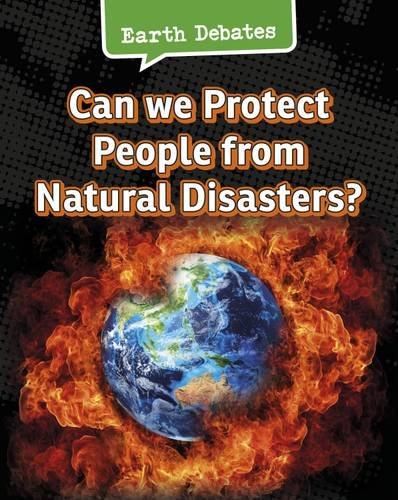 Can We Protect People from Natural Disasters? (Infosearch: Earth Debates): Chambers, Catherine