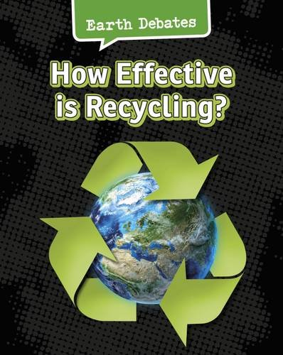 9781406290738: How Effective Is Recycling? (Infosearch: Earth Debates)