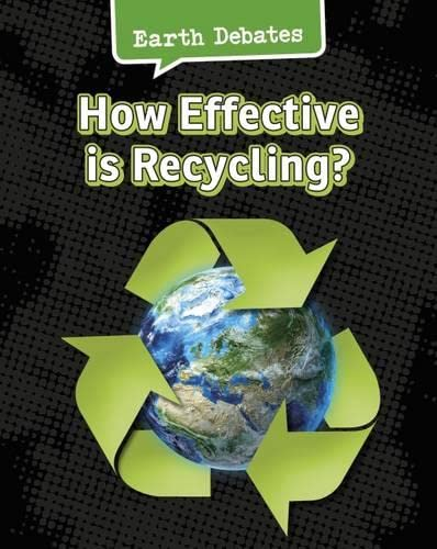 9781406290783: How Effective Is Recycling? (Infosearch: Earth Debates)