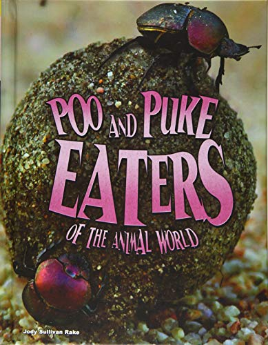 Poo and Puke Eaters of the Animal World (Blazers: Disgusting Creature Diets): Sullivan, Jody