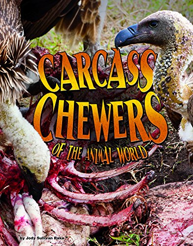 9781406291797: Carcass Chewers of the Animal World (Blazers: Disgusting Creature Diets)