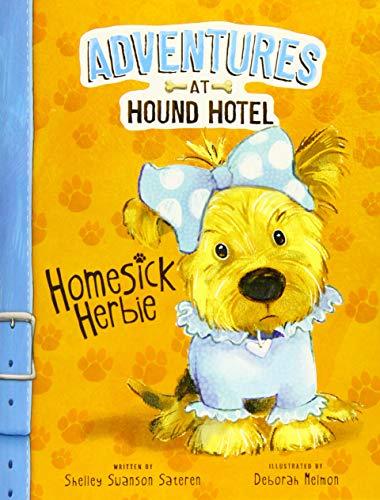 Homesick Herbie (Adventures at Hound Hotel: Adventures at Hound Hotel): Sateren, Shelley Swanson