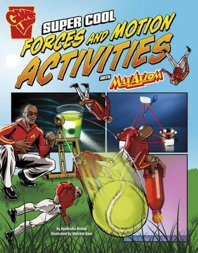 9781406293296: Super Cool Forces and Motion Activities with Max Axiom (Graphic Library: Max Axiom Science and Engineering Activitie)