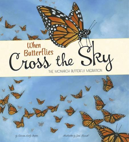 9781406293364: When Butterflies Cross the Sky (Nonfiction Picture Books: Extraordinary Migrations)