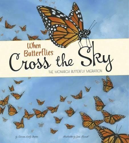 9781406293418: When Butterflies Cross the Sky (Nonfiction Picture Books: Extraordinary Migrations)