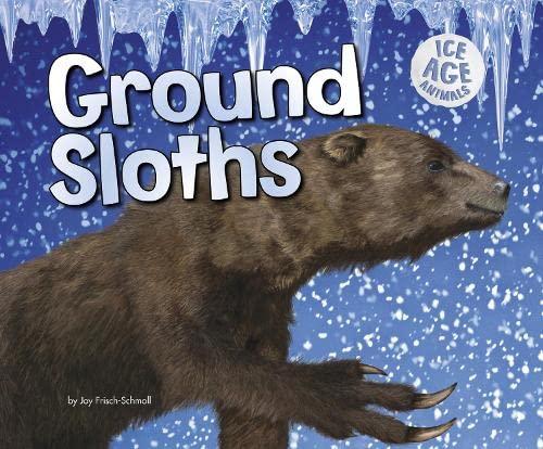 9781406293661: Ground Sloths (Pebble Plus: Ice Age Animals)