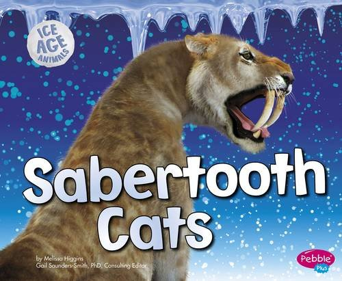 9781406293685: Sabertooth Cats (Pebble Plus: Ice Age Animals)
