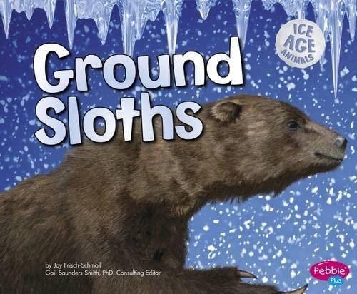 9781406293739: Ground Sloths (Pebble Plus: Ice Age Animals)