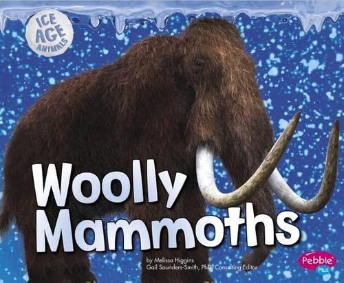 9781406293746: Woolly Mammoths (Pebble Plus: Ice Age Animals)