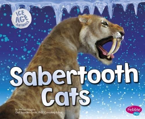 9781406293753: Sabertooth Cats (Pebble Plus: Ice Age Animals)