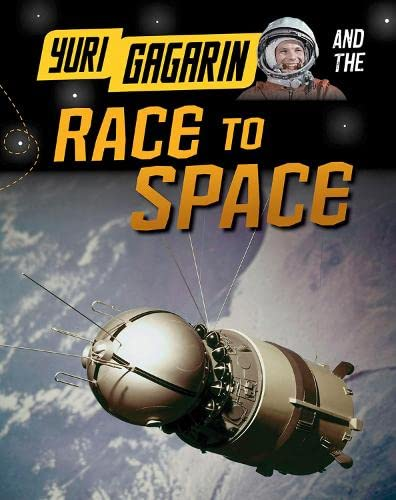 Yuri Gagarin and the Race to Space (Adventures in Space): Hubbard, Ben