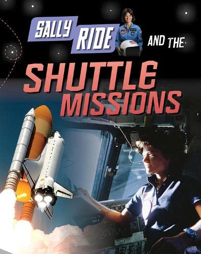 9781406297409: Sally Ride and the Shuttle Missions (Infosearch: Adventures in Space)