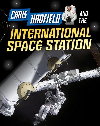 Chris Hadfield and Living on the International Space Station (Adventures in Space): Langley, Andrew
