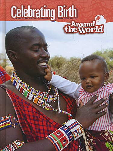 9781406298949: Celebrating Birth Around the World (Raintree Perspectives: Cultures and Customs)