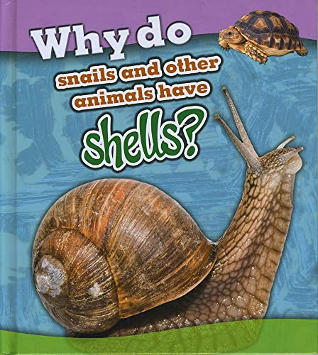 9781406299250: Why Do Snails and Other Animals Have Shells? (Read and Learn: Animal Body Coverings)