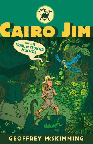 9781406300192: Cairo Jim on the Trail to Chacha Muchos (Cairo Jim Chronicles)
