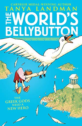 9781406300895: The World's Bellybutton: The Greek Gods Need a New Hero!