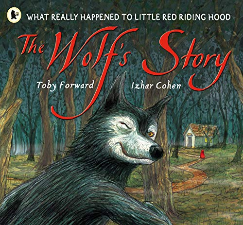9781406301625: The Wolf's Story: What Really Happened to Little Red Riding Hood