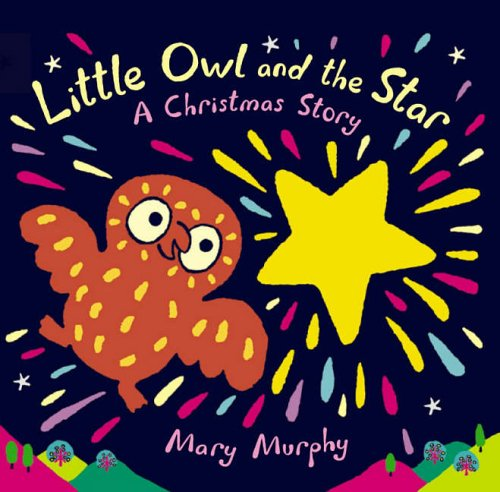 9781406301861: Little Owl And The Star Board Book