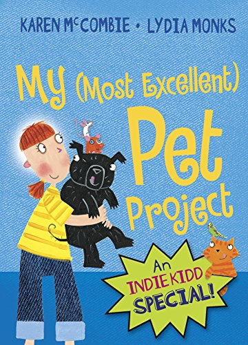 9781406302875: Indie Kidd: My (Most Excellent) Pet Project