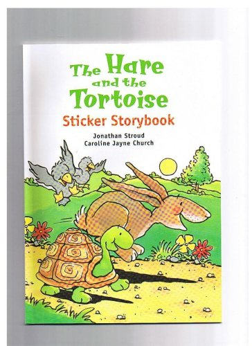 The Hare and the Tortoise Sticker Storybook: Jonathan Stroud, Caroline