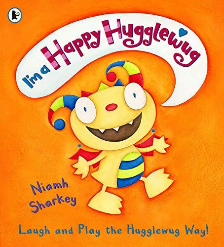 9781406303964: I'm a Happy Hugglewug