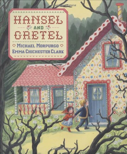 HANSEL AND GRETEL (1ST PRT IN DJ): Michael (reteller) Morpurgo