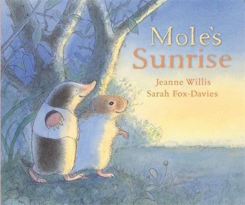 9781406304749: Mole's Sunrise