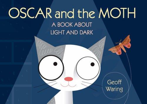 9781406304954: Oscar & The Moth: A Book About Light & D