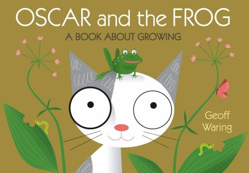 9781406304961: Oscar & The Frog: A Book About Growing