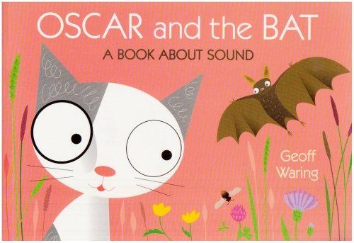 9781406304985: Oscar & The Bat: A Book About Sound