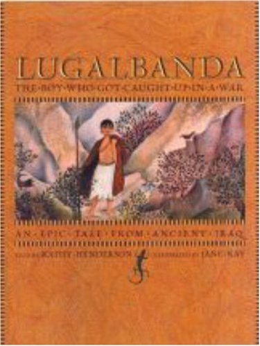 9781406305340: Lugalbanda: The Boy Who Got Caught Up In