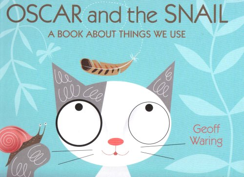 9781406307047: Oscar and the Snail: A Book About Things That We Use