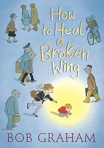 9781406307160: How to Heal a Broken Wing