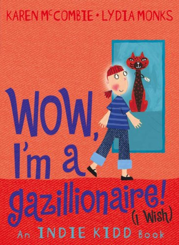 9781406307214: Indie Kidd: Wow, I'm a Gazillionaire! (I Wish) (Indie Kidd)