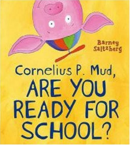 9781406307696: Cornelius P. Mud, are You Ready for School?