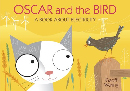9781406308136: Oscar and the Bird: A Book about Electricity
