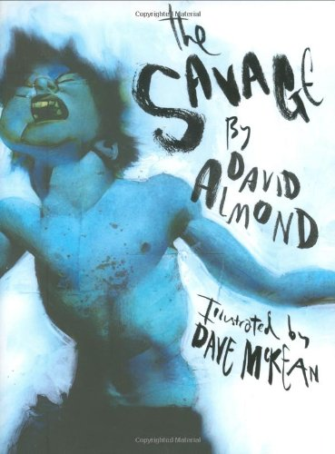 The Savage (1406308153) by David Almond